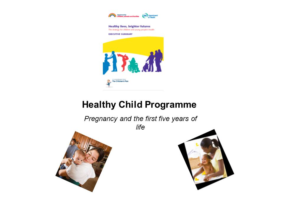 Healthy Child Programme Pregnancy and the first five years of life