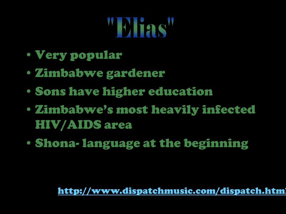Very popular Zimbabwe gardener Sons have higher education Zimbabwe's most heavily infected HIV/AIDS area Shona- language at the beginning http://www.d