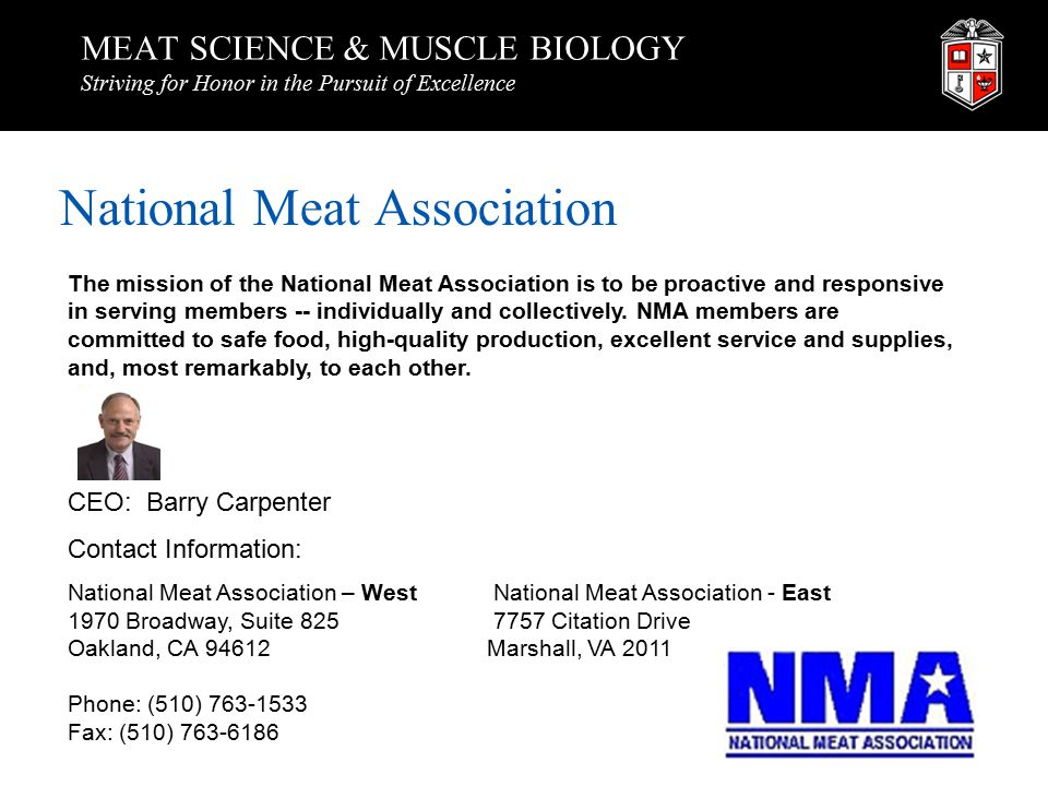MEAT SCIENCE & MUSCLE BIOLOGY Striving for Honor in the Pursuit of Excellence National Meat Association The mission of the National Meat Association is to be proactive and responsive in serving members -- individually and collectively.