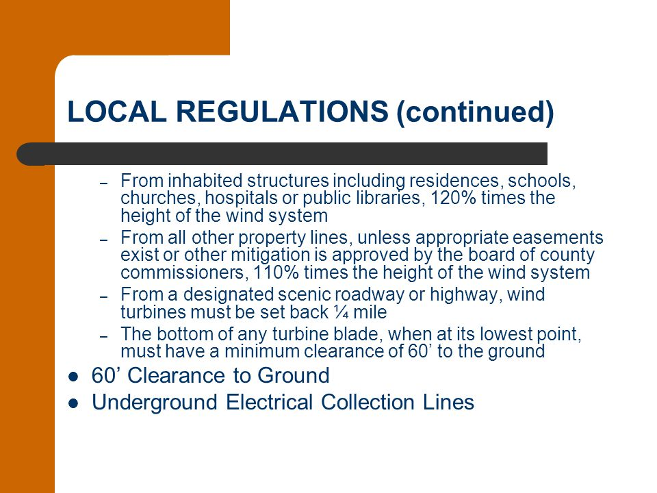 LOCAL REGULATIONS (continued) – From inhabited structures including residences, schools, churches, hospitals or public libraries, 120% times the heigh