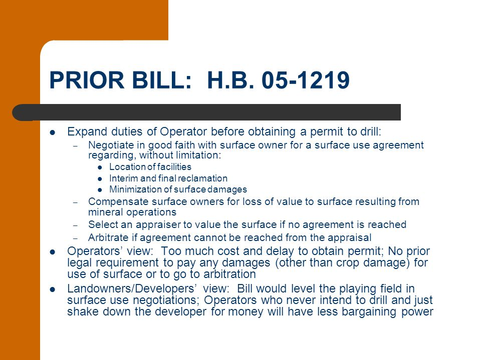 PRIOR BILL: H.B. 05-1219 Expand duties of Operator before obtaining a permit to drill: – Negotiate in good faith with surface owner for a surface use