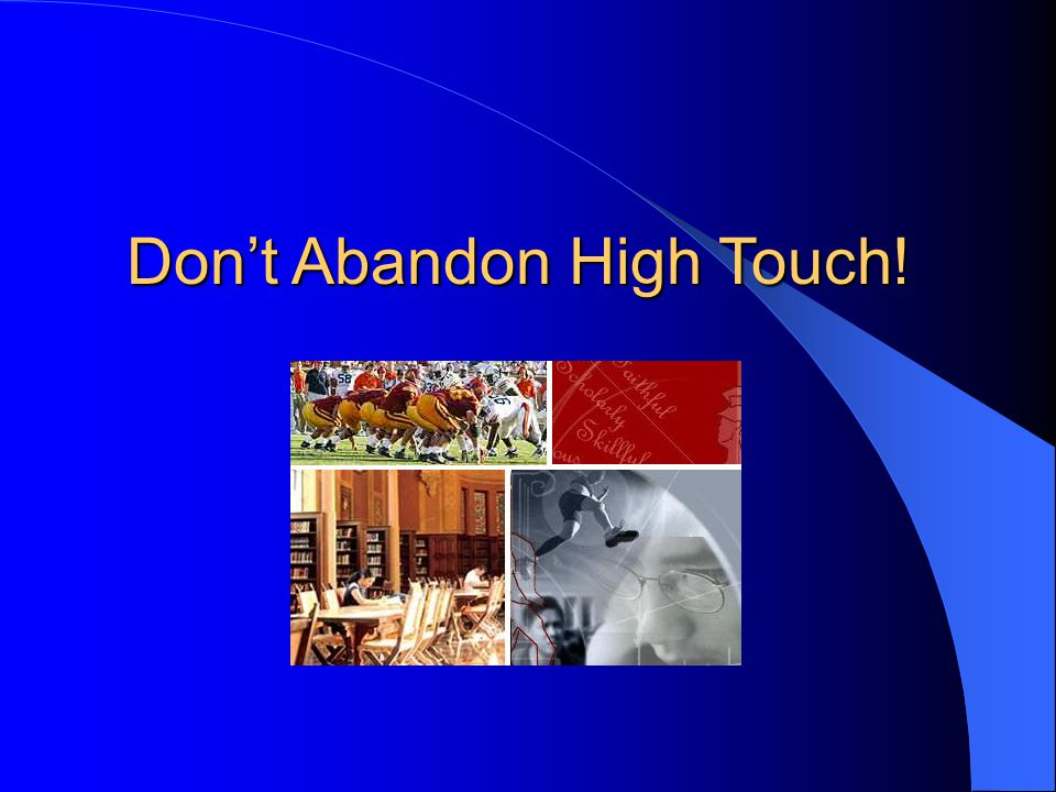 Don't Abandon High Touch!