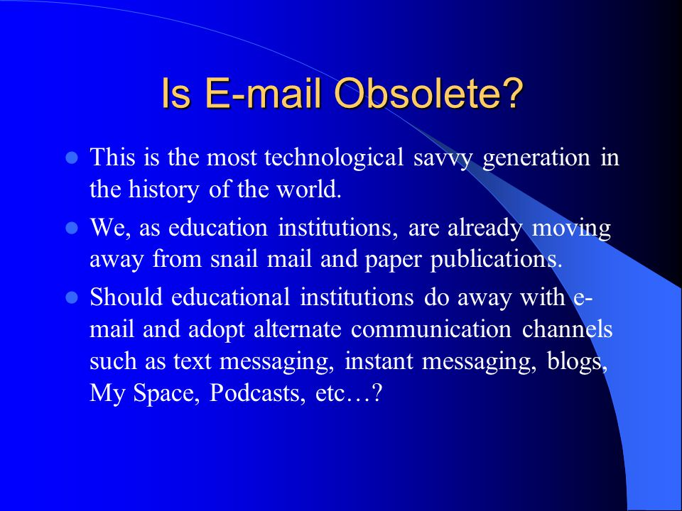 Is E-mail Obsolete.Is E-mail Losing Its Effectiveness.