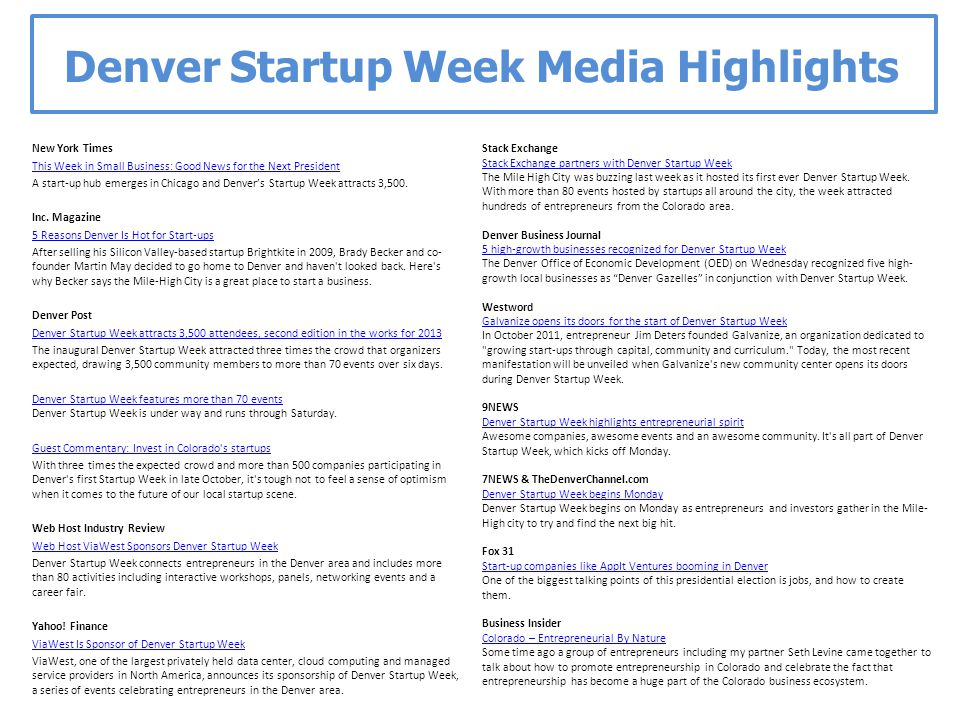 Denver Startup Week Media Highlights New York Times This Week in Small Business: Good News for the Next President A start-up hub emerges in Chicago and Denver's Startup Week attracts 3,500.