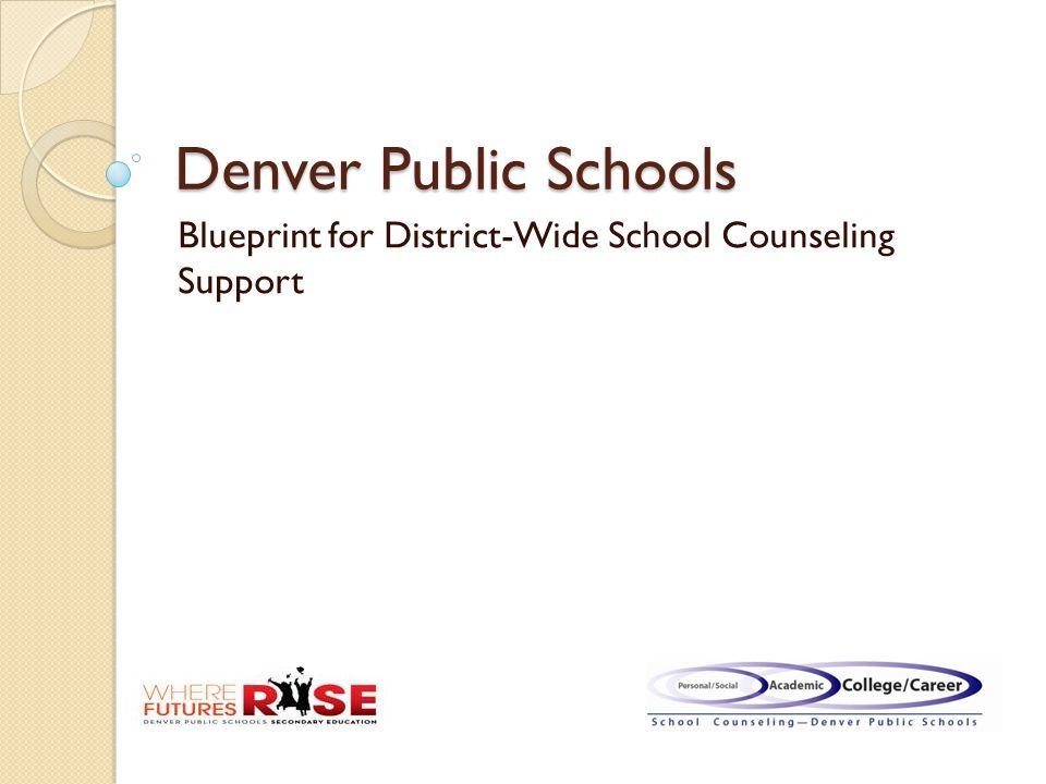 Denver public schools blueprint for district wide school counseling 1 denver public schools blueprint for district wide school counseling support malvernweather Images