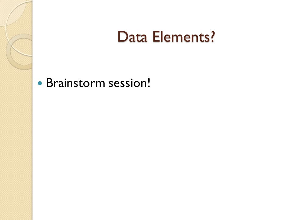 Data Elements Brainstorm session!
