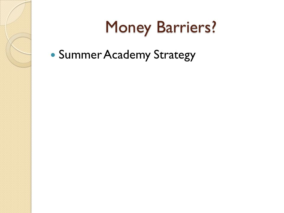 Money Barriers Summer Academy Strategy