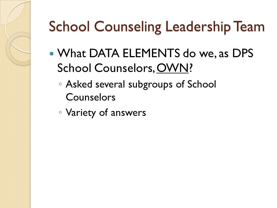 Counselor Resource Page (Wiki) Denver Public Schools District Counseling Plan Denver Public Schools District Counseling Plan Data Element Power Point Examples ASCA Elements DPS Counseling Website: http://curriculum.dpsk12.org/psp/PostSecondary/counselors/