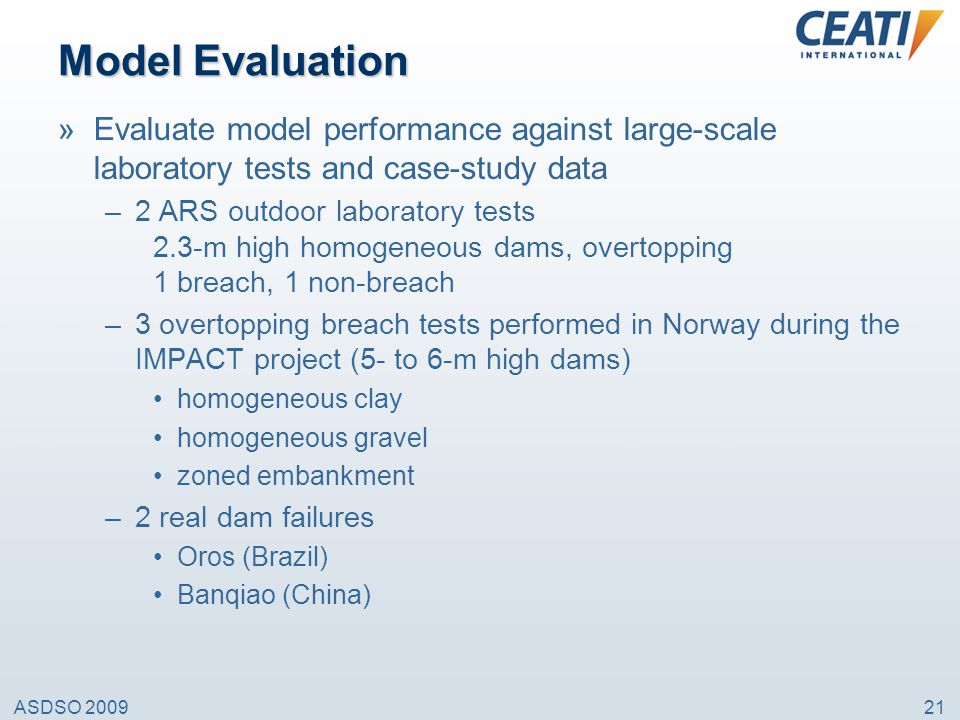 ASDSO 200921 Model Evaluation »Evaluate model performance against large-scale laboratory tests and case-study data –2 ARS outdoor laboratory tests 2.3