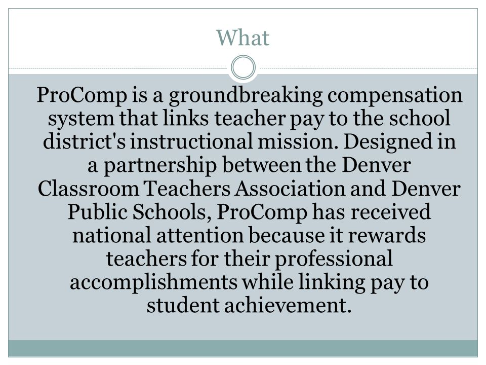 What ProComp is a groundbreaking compensation system that links teacher pay to the school district s instructional mission.