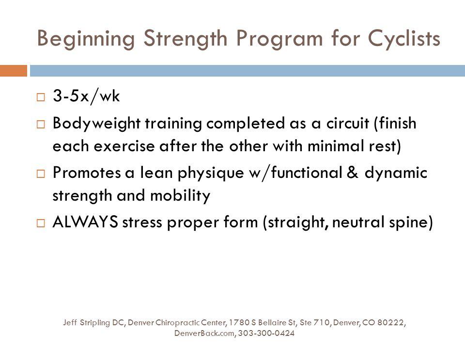 Beginning Strength Program for Cyclists Jeff Stripling DC, Denver Chiropractic Center, 1780 S Bellaire St, Ste 710, Denver, CO 80222, DenverBack.com,