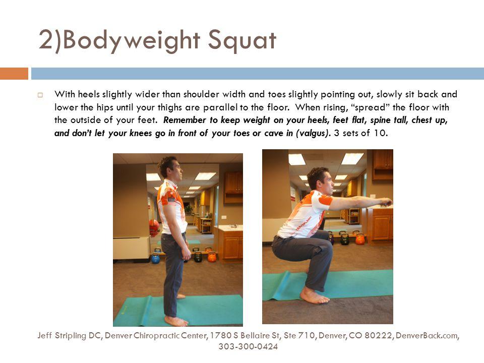 2)Bodyweight Squat Jeff Stripling DC, Denver Chiropractic Center, 1780 S Bellaire St, Ste 710, Denver, CO 80222, DenverBack.com, 303-300-0424  With h