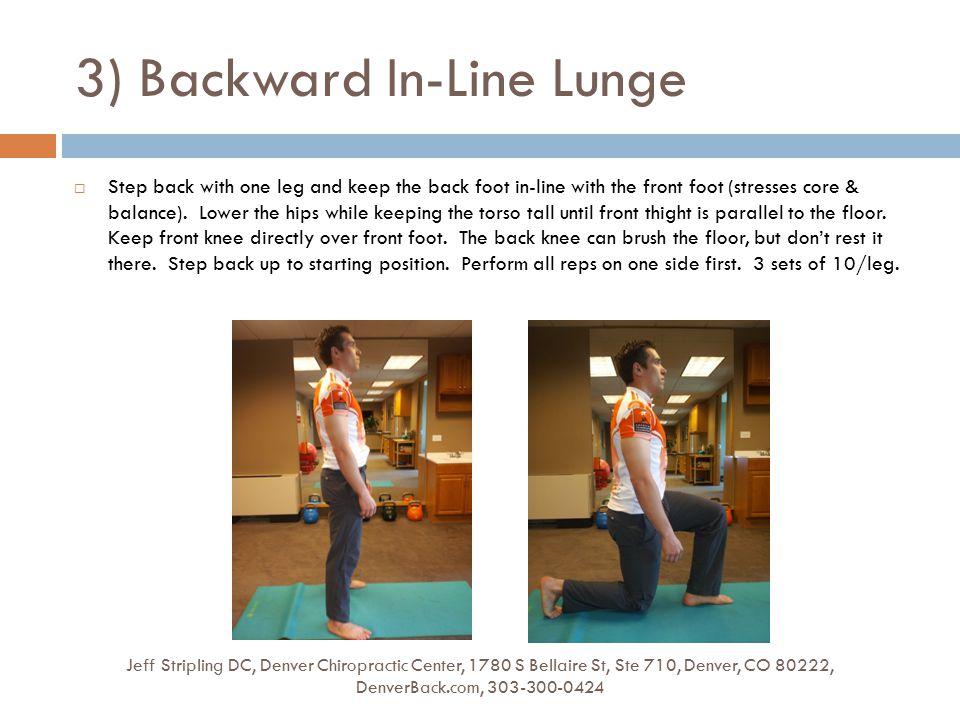 3) Backward In-Line Lunge Jeff Stripling DC, Denver Chiropractic Center, 1780 S Bellaire St, Ste 710, Denver, CO 80222, DenverBack.com, 303-300-0424 