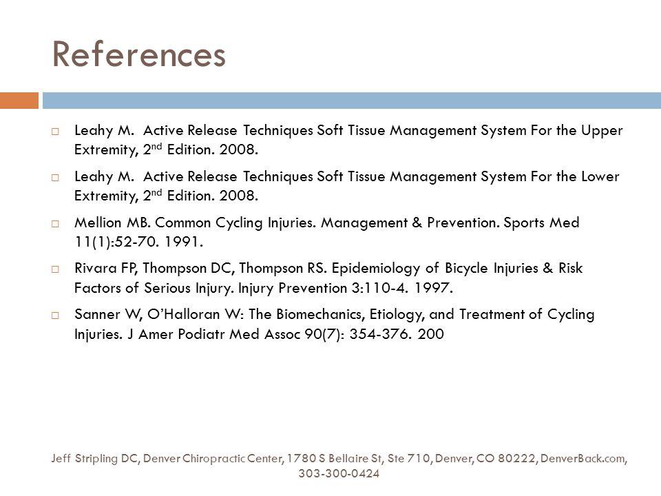 References Jeff Stripling DC, Denver Chiropractic Center, 1780 S Bellaire St, Ste 710, Denver, CO 80222, DenverBack.com, 303-300-0424  Leahy M.