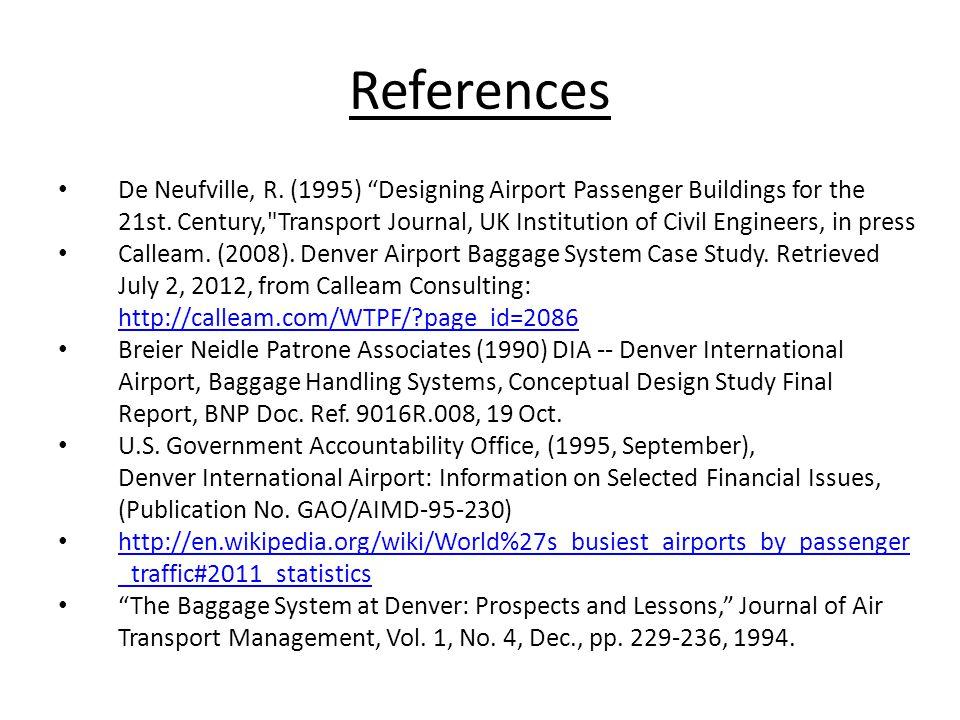 "References De Neufville, R. (1995) ""Designing Airport Passenger Buildings for the 21st. Century,"