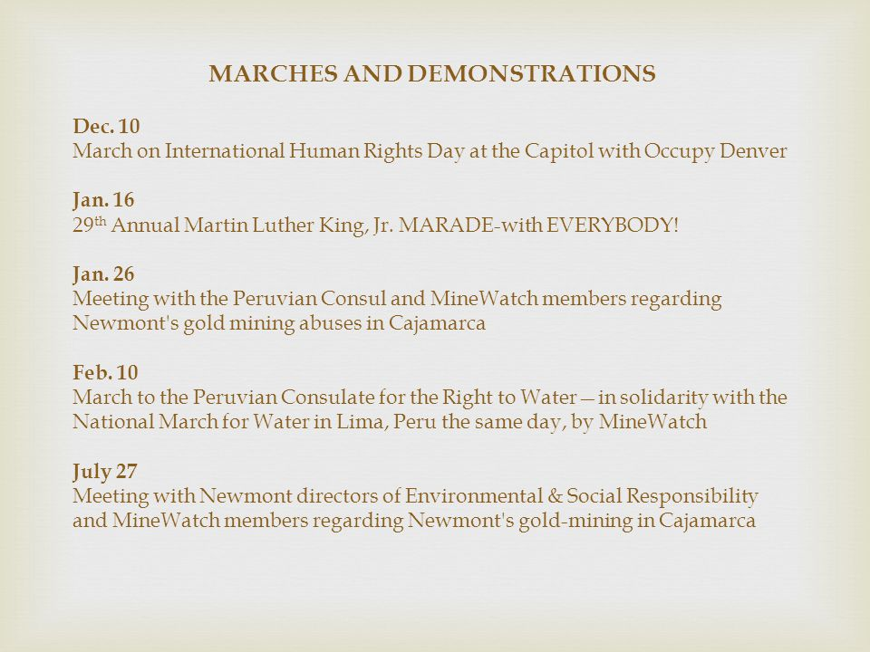 MARCHES AND DEMONSTRATIONS Dec. 10 March on International Human Rights Day at the Capitol with Occupy Denver Jan. 16 29 th Annual Martin Luther King,