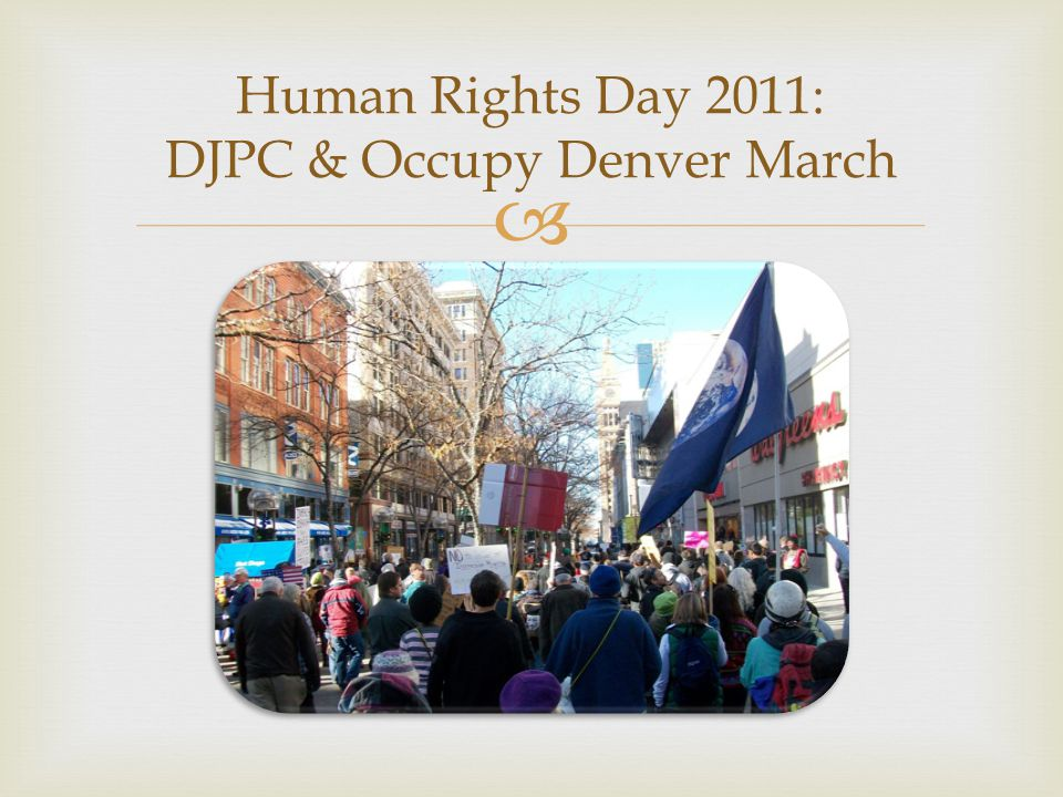  Human Rights Day 2011: DJPC & Occupy Denver March
