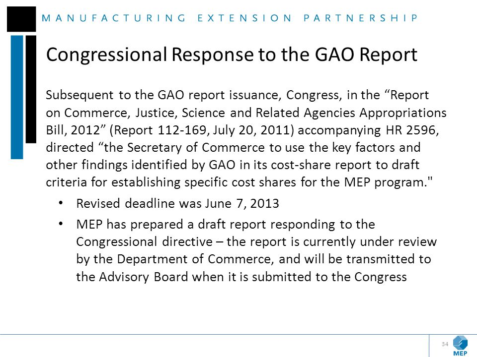 """Congressional Response to the GAO Report Subsequent to the GAO report issuance, Congress, in the """"Report on Commerce, Justice, Science and Related Age"""