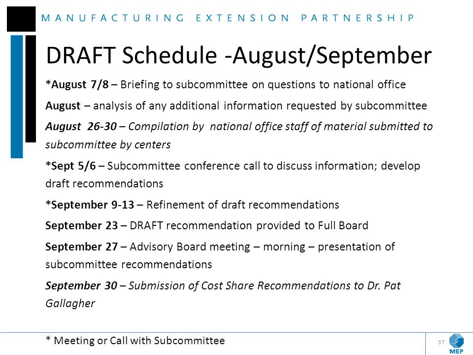 DRAFT Schedule -August/September *August 7/8 – Briefing to subcommittee on questions to national office August – analysis of any additional informatio