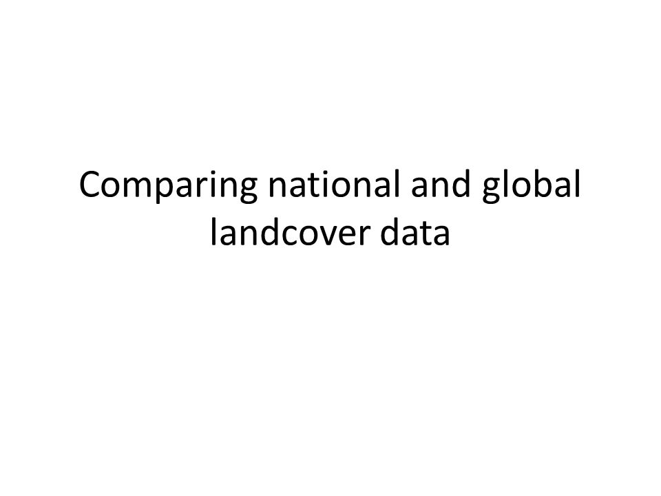 Comparing national and global landcover data
