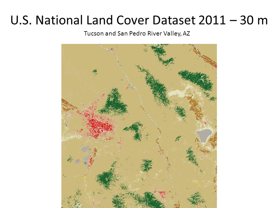 U.S. National Land Cover Dataset 2011 – 30 m Tucson and San Pedro River Valley, AZ