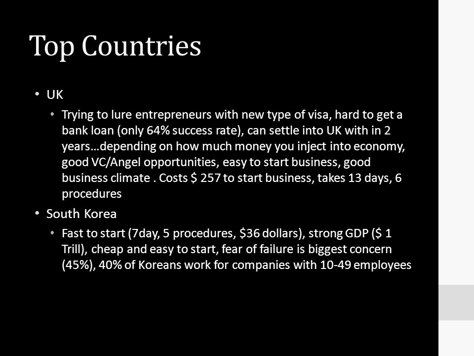 Top Countries UK Trying to lure entrepreneurs with new type of visa, hard to get a bank loan (only 64% success rate), can settle into UK with in 2 yea