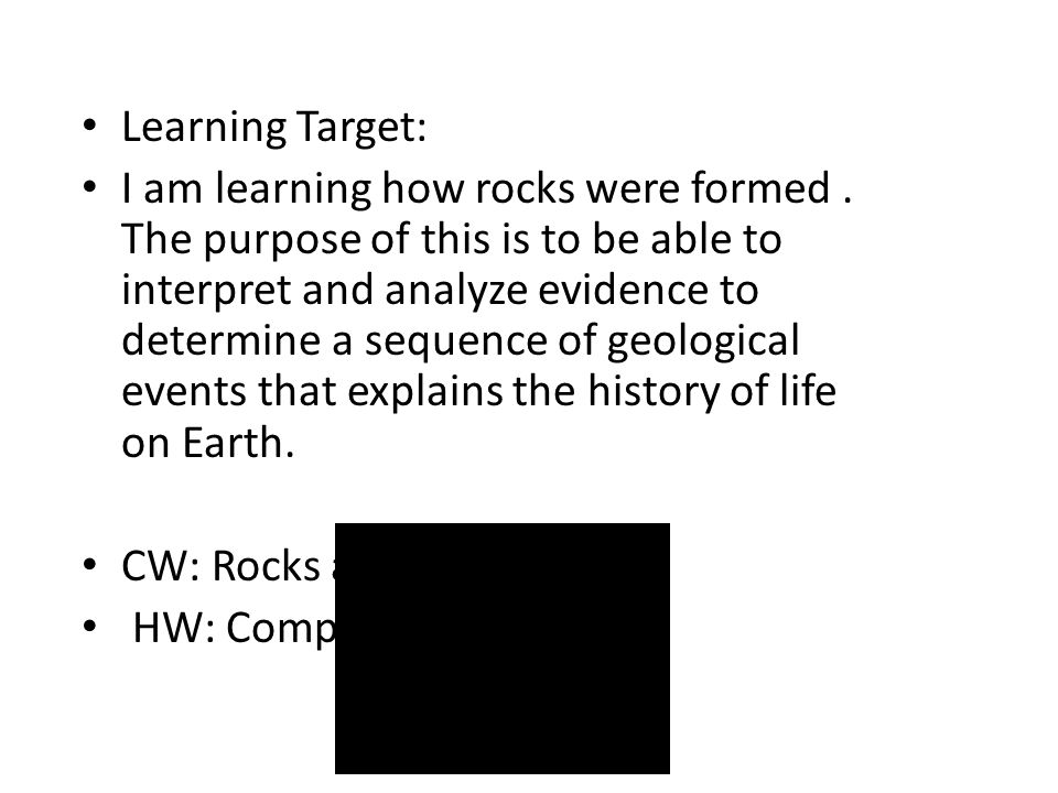 Learning Target: I am learning how rocks were formed.