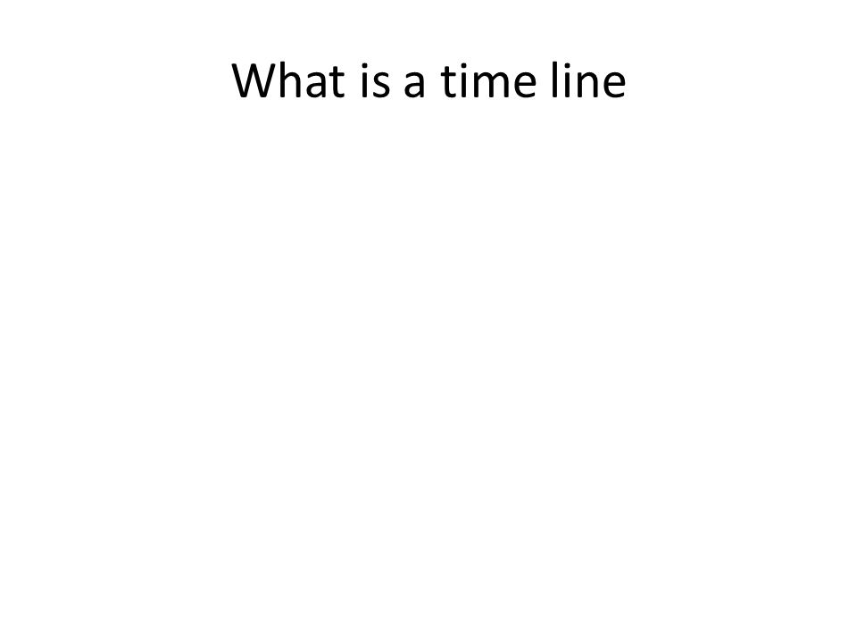 What is a time line