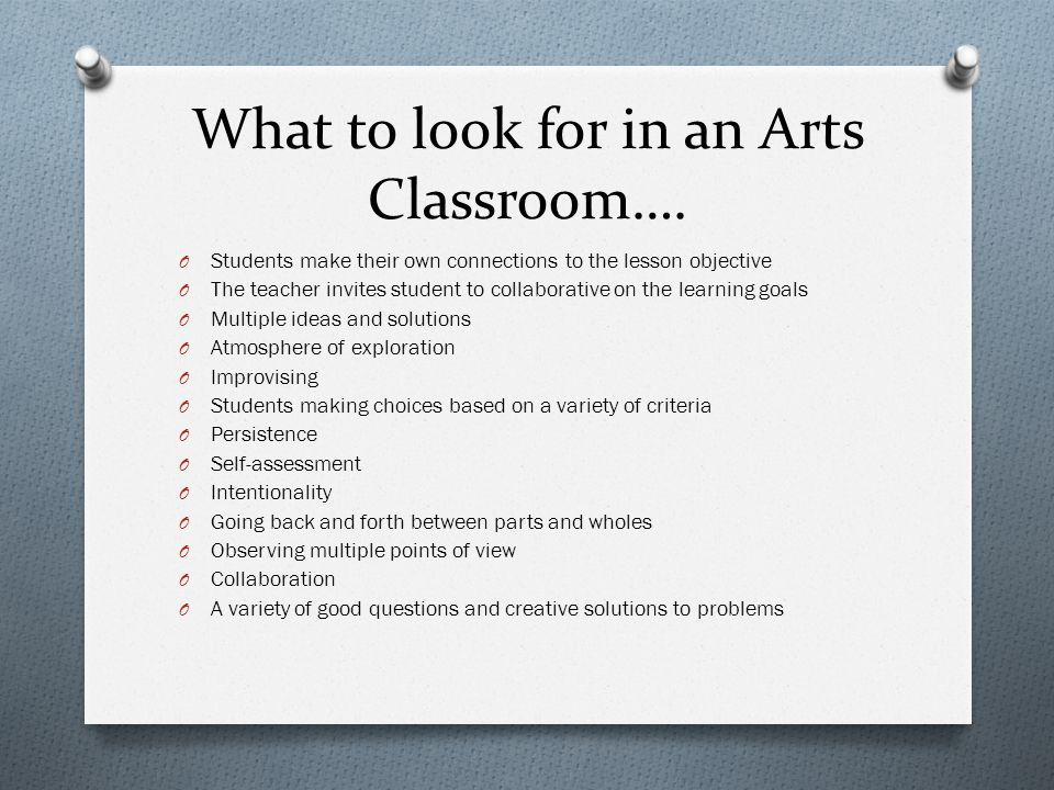 What to look for in an Arts Classroom….