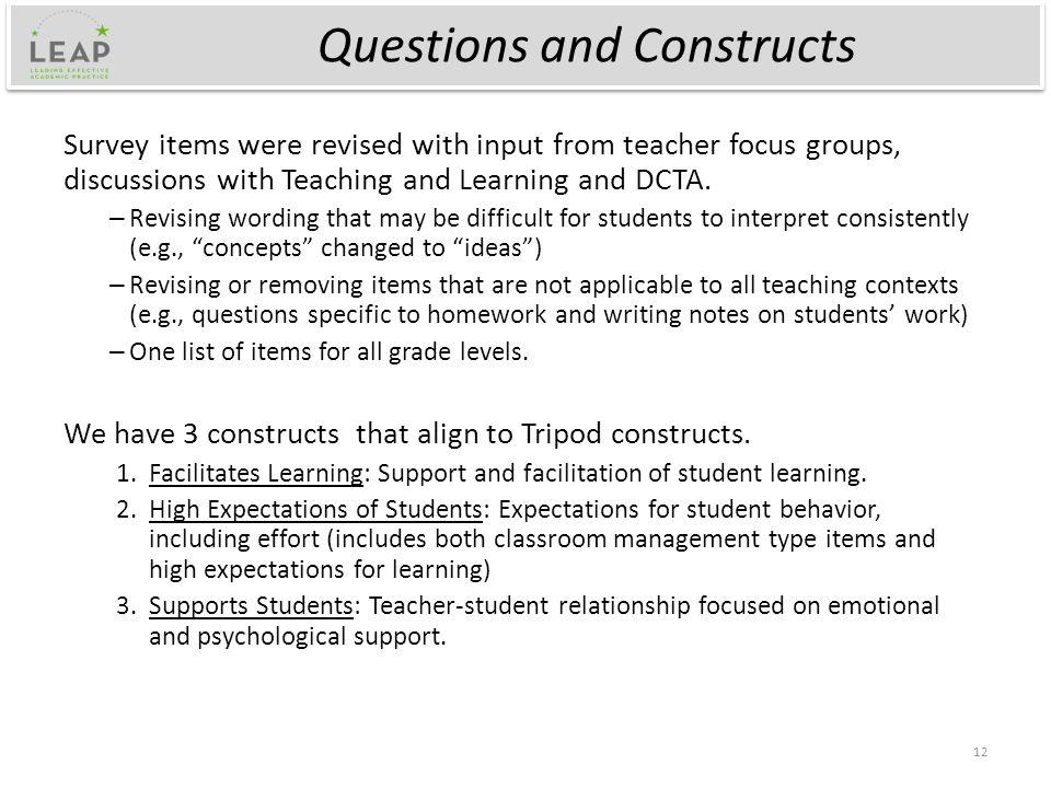 Questions and Constructs Survey items were revised with input from teacher focus groups, discussions with Teaching and Learning and DCTA.