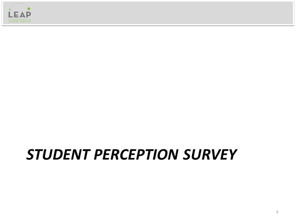 STUDENT PERCEPTION SURVEY 9