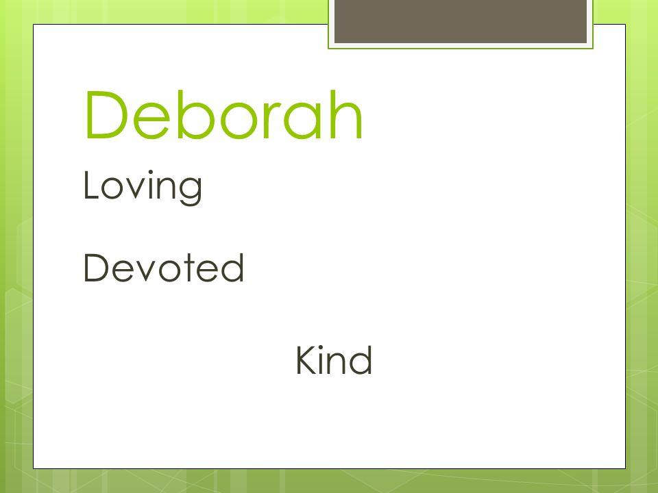 Deborah Loving Devoted Kind