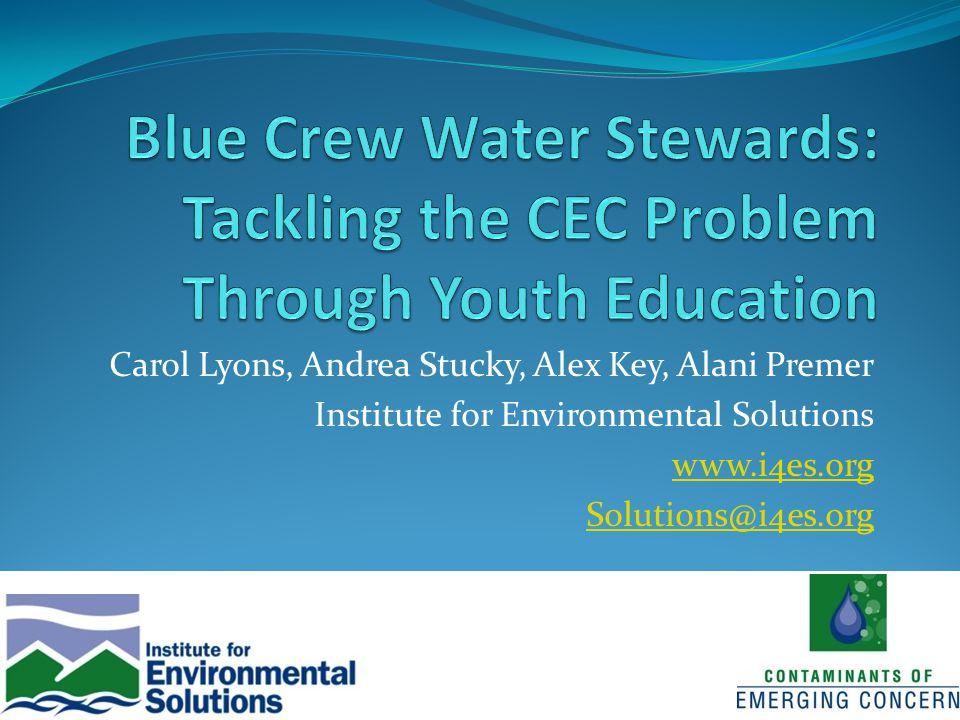 Carol Lyons, Andrea Stucky, Alex Key, Alani Premer Institute for Environmental Solutions www.i4es.org Solutions@i4es.org