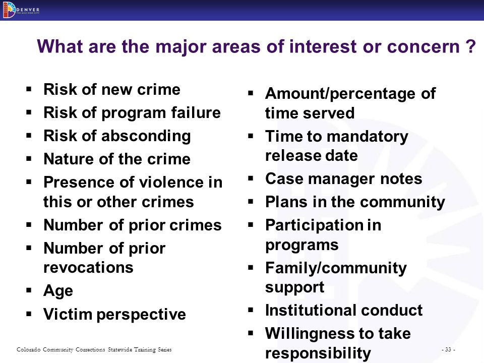 - 33 -Colorado Community Corrections Statewide Training Series What are the major areas of interest or concern .