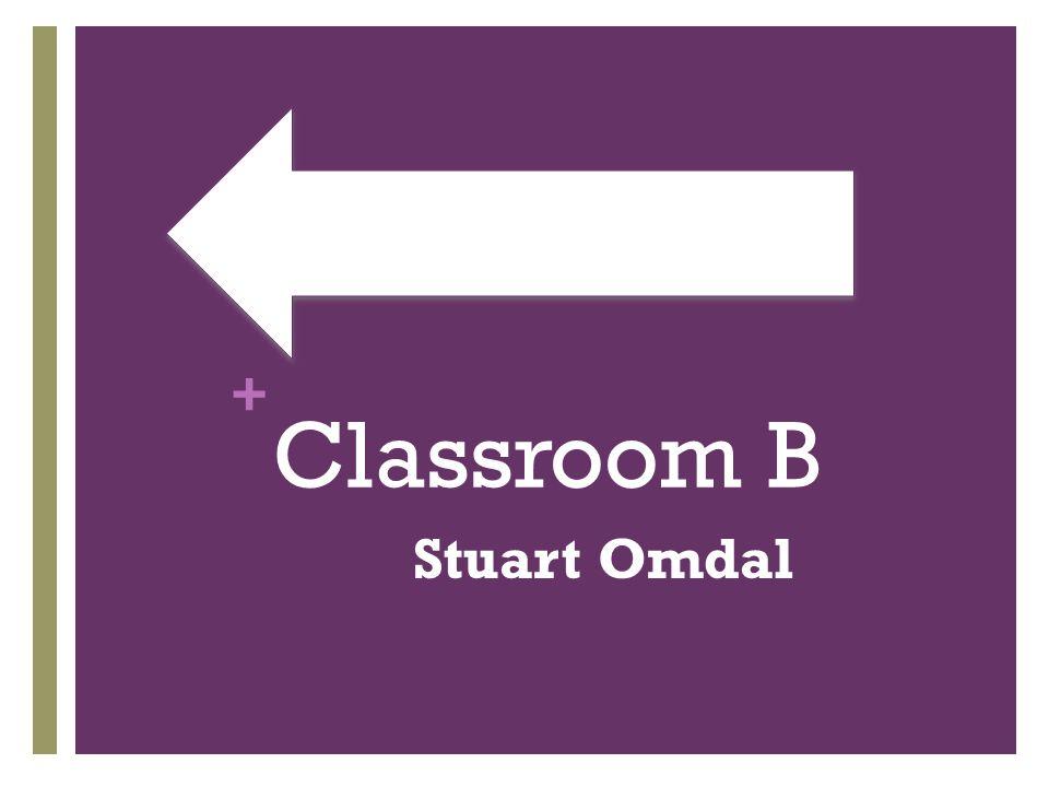 + Classroom B Stuart Omdal