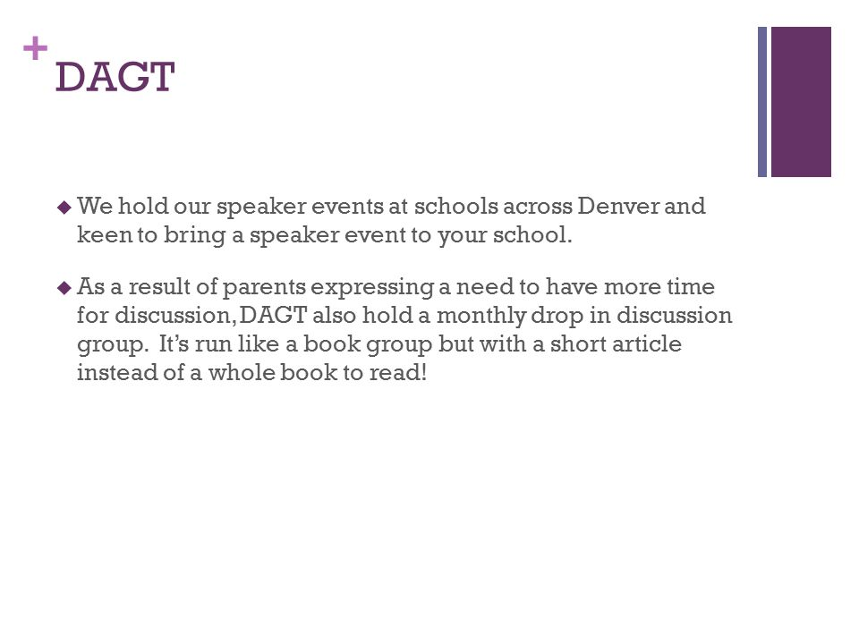 + DAGT  We hold our speaker events at schools across Denver and keen to bring a speaker event to your school.