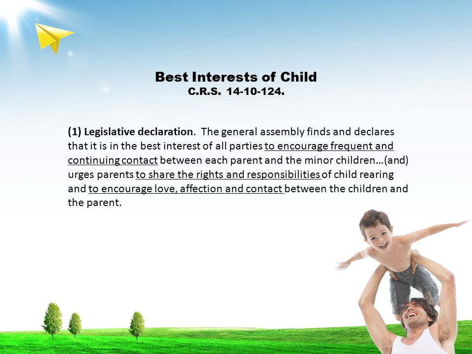 Best Interests of Child C.R.S. 14-10-124. (1) Legislative declaration.
