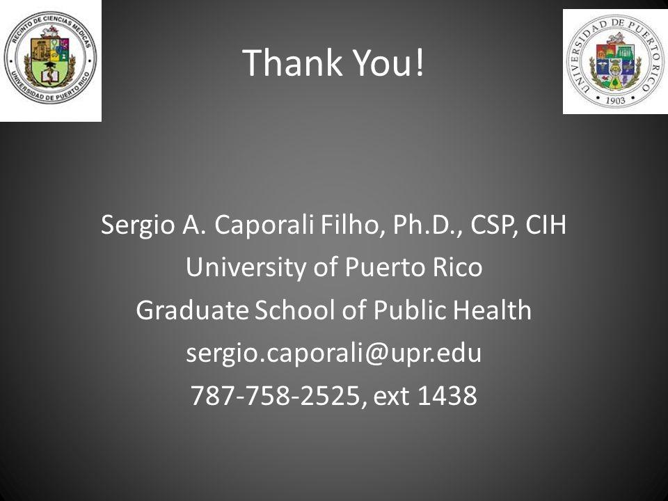 Thank You. Sergio A.