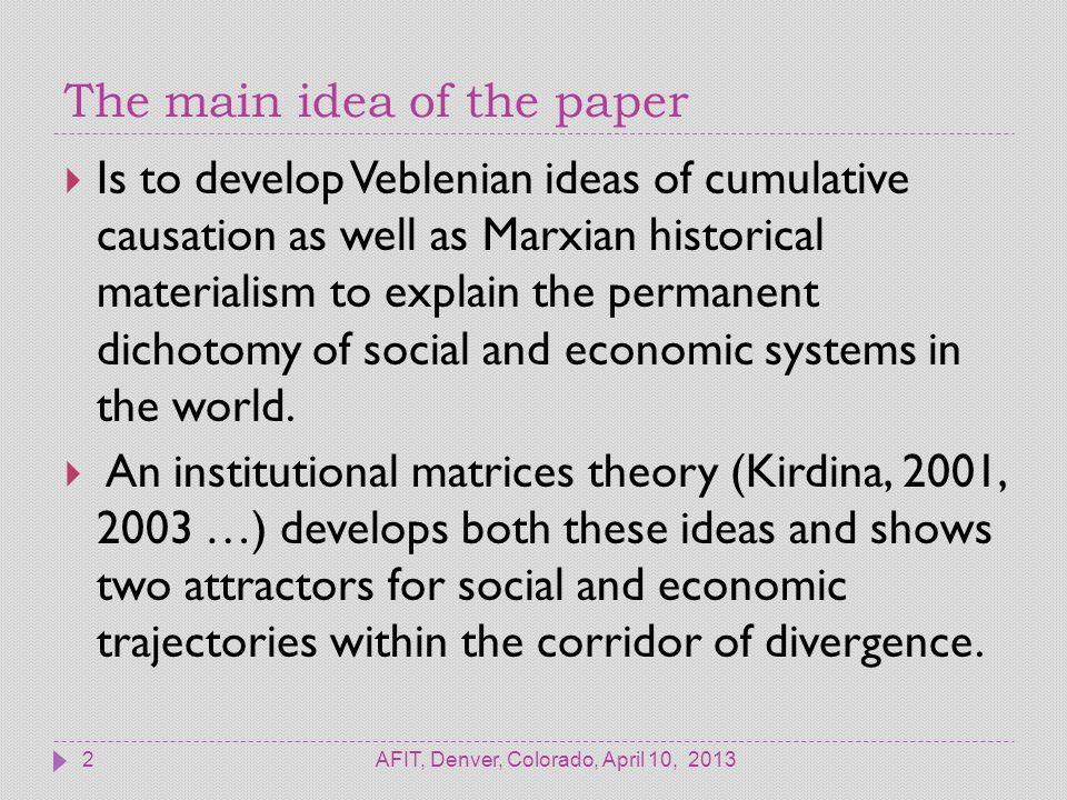 Cumulative causation AFIT, Denver, Colorado, April 10, 20133  Cumulative causation (CC) principles have been investigated in different spheres of economic analysis.