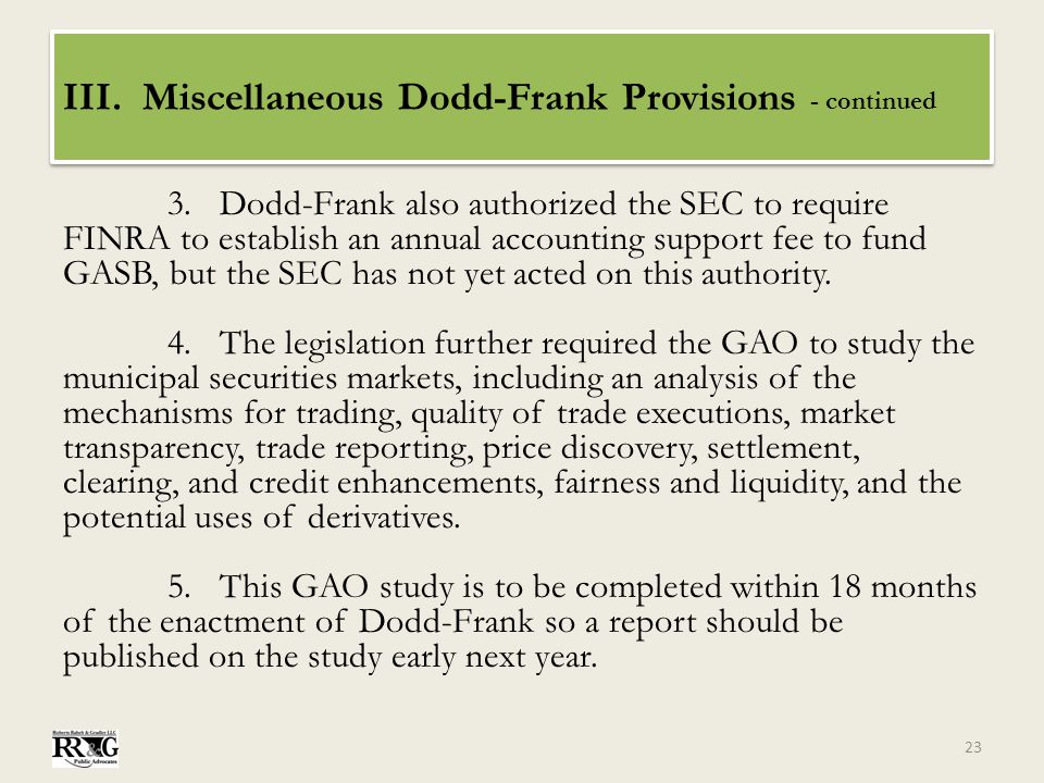 III. Miscellaneous Dodd-Frank Provisions - continued 3.Dodd-Frank also authorized the SEC to require FINRA to establish an annual accounting support f
