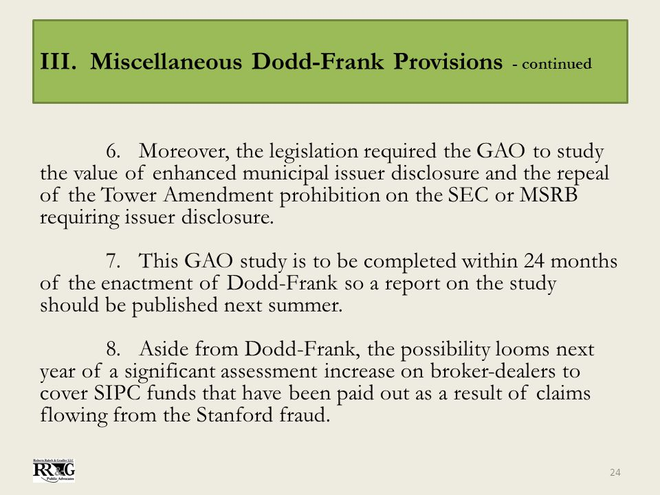 III. Miscellaneous Dodd-Frank Provisions - continued 6.Moreover, the legislation required the GAO to study the value of enhanced municipal issuer disc