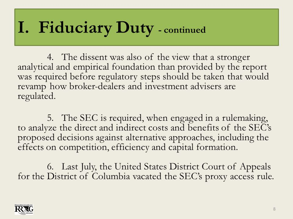 I. Fiduciary Duty - continued 4.The dissent was also of the view that a stronger analytical and empirical foundation than provided by the report was r