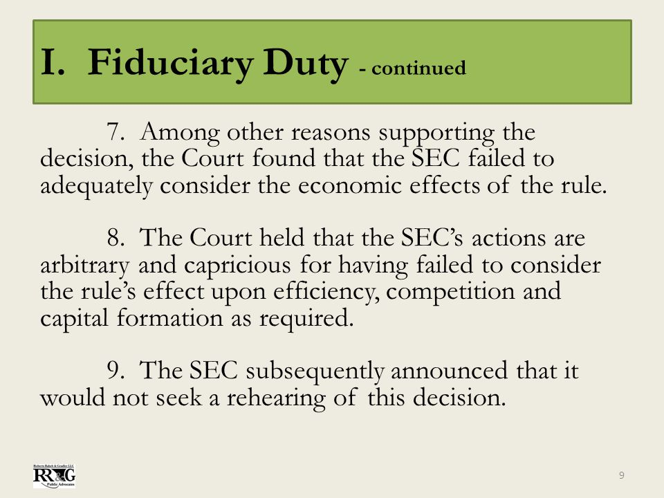 I. Fiduciary Duty - continued 7.Among other reasons supporting the decision, the Court found that the SEC failed to adequately consider the economic e