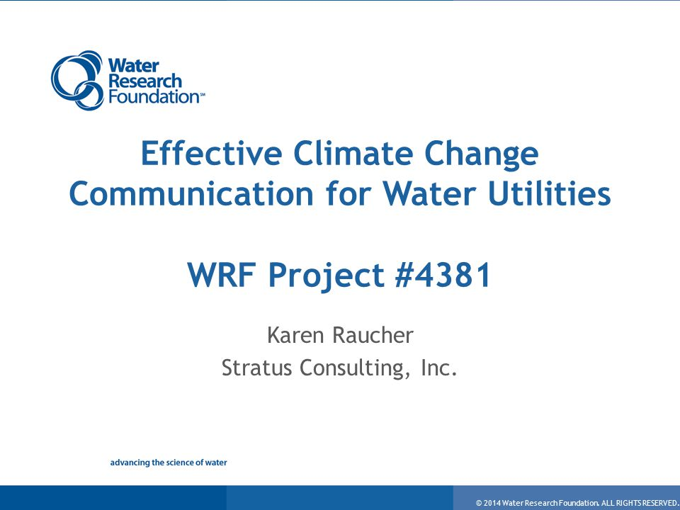© 2013 Water Research Foundation. ALL RIGHTS RESERVED.© 2014 Water Research Foundation.