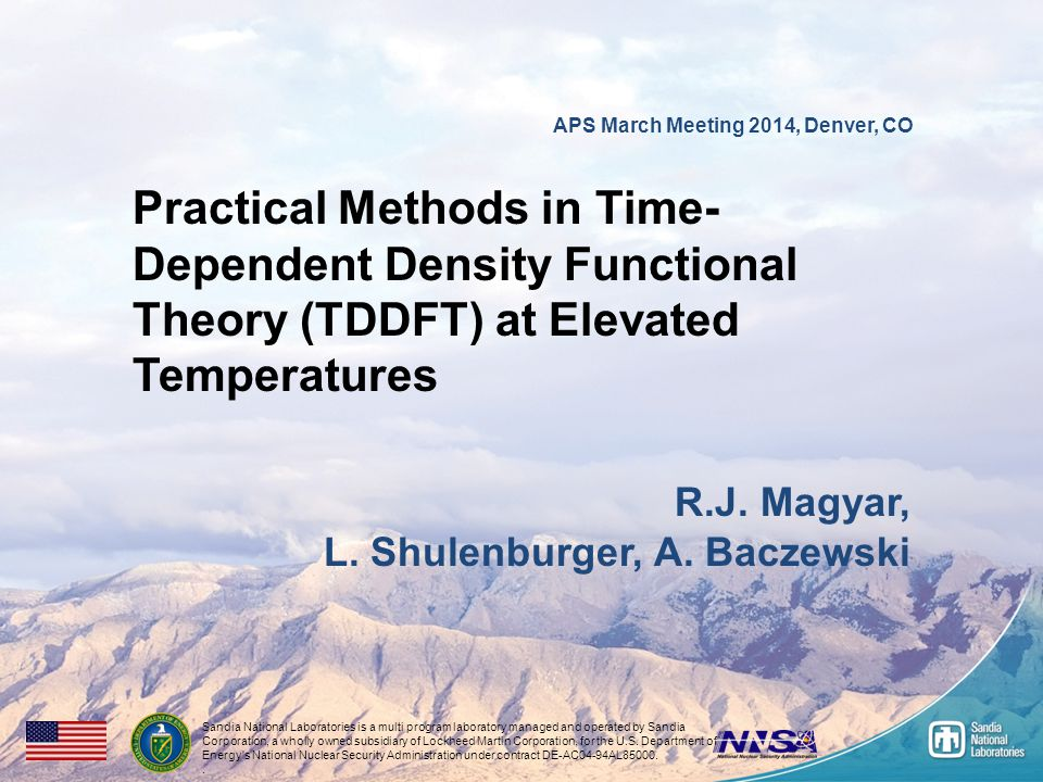 1 APS March Meeting 2014, Denver, CO Practical Methods in Time- Dependent Density Functional Theory (TDDFT) at Elevated Temperatures R.J.