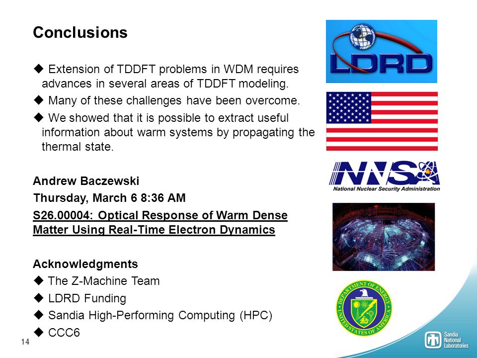 14 Conclusions  Extension of TDDFT problems in WDM requires advances in several areas of TDDFT modeling.