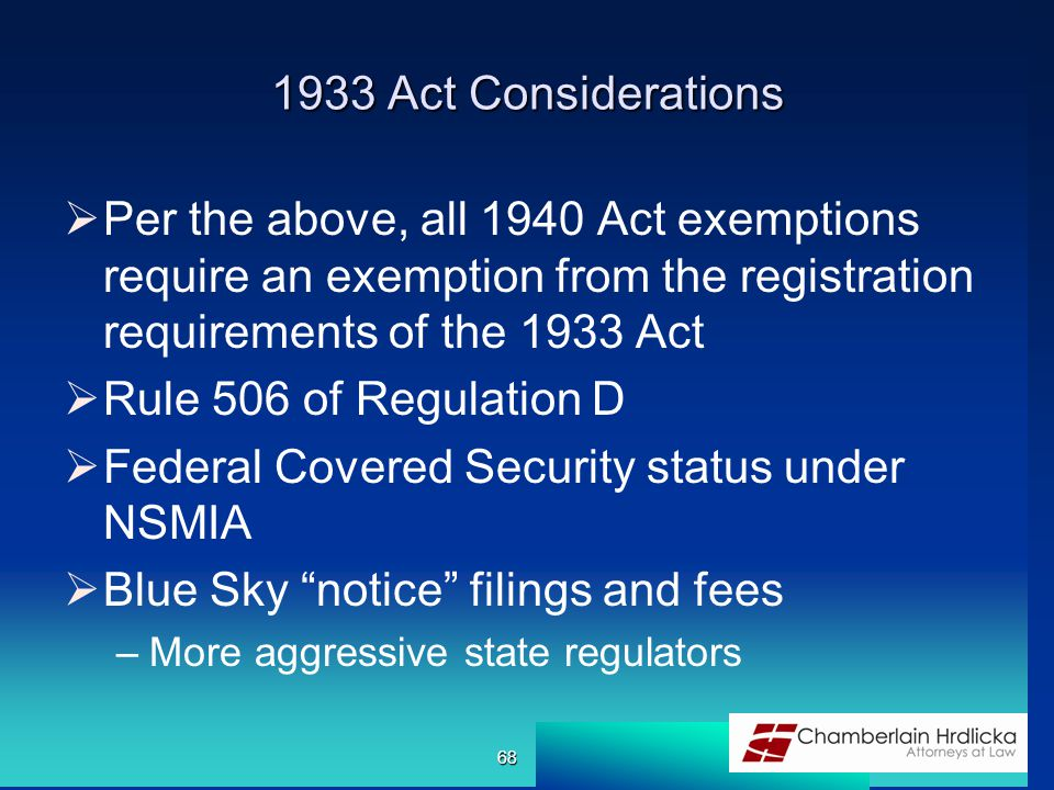 1933 Act Considerations  Per the above, all 1940 Act exemptions require an exemption from the registration requirements of the 1933 Act  Rule 506 of