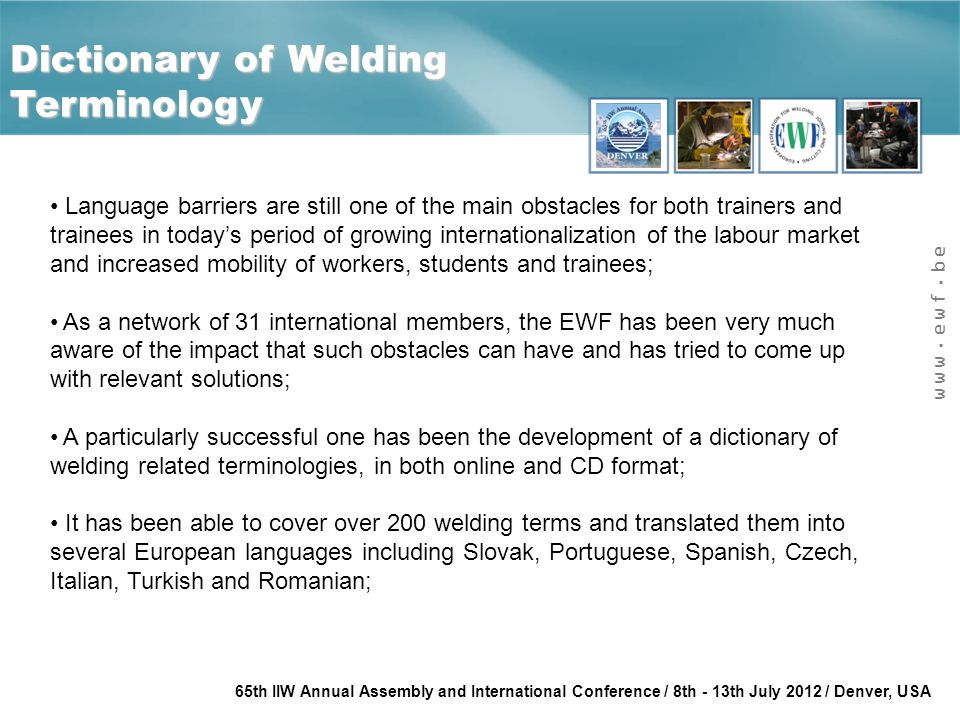 www.ewf.be 65th IIW Annual Assembly and International Conference / 8th - 13th July 2012 / Denver, USA Dictionary of Welding Terminology Language barri