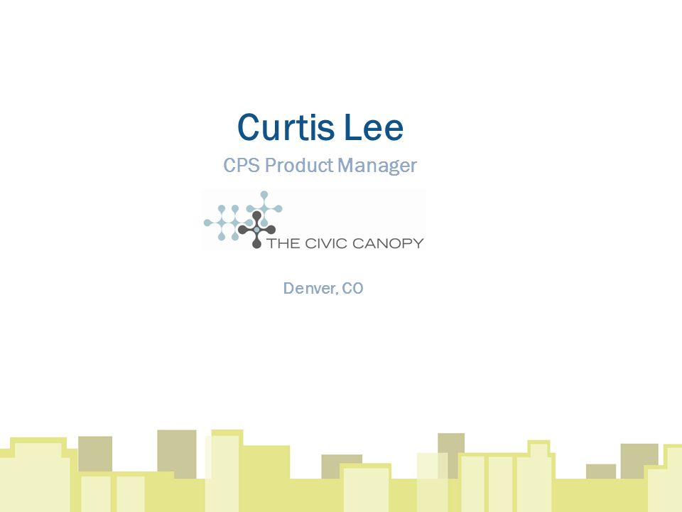 Curtis Lee CPS Product Manager Denver, CO