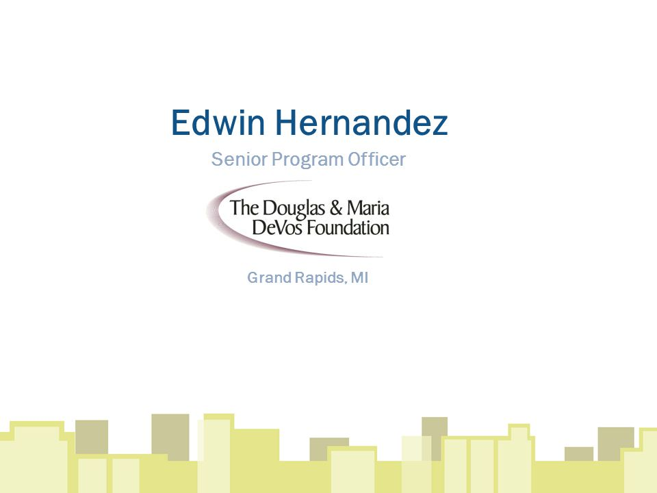 Edwin Hernandez Senior Program Officer Grand Rapids, MI